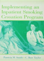 Implementing an Inpatient Smoking Cessation Program - Patricia M. Smith