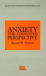 Anxiety : The Cognitive Perspective - Michael W. Eysenck