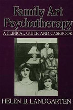 Family Art Psychotherapy : A Clinical Guide and Casebook - Helen Barbara Landgarten