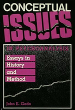 Conceptual Issues in Psychoanalysis : Essays in History and Method - John E. Gedo