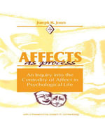 Affects As Process : An Inquiry into the Centrality of Affect in Psychological Life - Joseph M. Jones