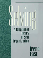 Selving : A Relational Theory of Self Organization - Irene Fast