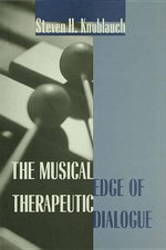 The Musical Edge of Therapeutic Dialogue - Steven H. Knoblauch
