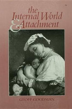 The Internal World and Attachment - Geoff Goodman