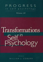 Progress in Self Psychology, V. 20 : Transformations in Self Psychology