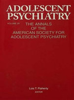 Adolescent Psychiatry, V. 29 : The Annals of the American Society for Adolescent Psychiatry