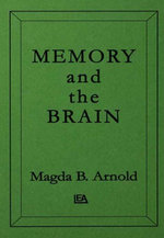 Memory and the Brain - Magda B. Arnold