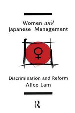 Women and Japanese Management : Discrimination and Reform - Alice C. L. Lam