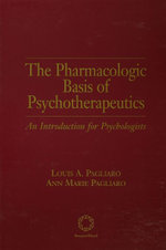 The Pharmacologic Basis of Psychotherapeutics - Louis A. Pagliaro