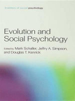 Evolution and Social Psychology : Frontiers of Social Psychology