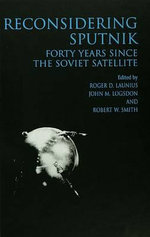 Reconsidering Sputnik : Forty Years Since the Soviet Satellite