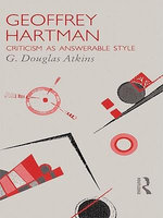 Geoffrey Hartman : Criticism as Answerable Style - G. Douglas Atkins