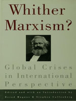 Whither Marxism? : Global Crises in International Perspective