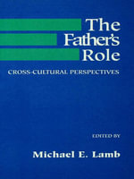 The Father's Role : Cross Cultural Perspectives