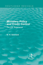 Monetary Policy and Credit Control : The UK Experience - David H. Gowland