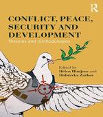 Conflict, Peace, Security and Development : Theories and Methodologies
