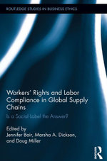 Workers' Rights and Labor Compliance in Global Supply Chains : Is a Social Label the Answer?