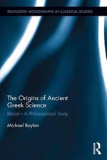 The Origins of Ancient Greek Science : Blood-A Philosophical Study - Michael Boylan