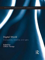 The Digital World : Connectivity, Creativity and Rights