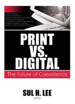 Print vs. Digital : The Future of Coexistence