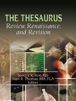 The Thesaurus : Review, Renaissance, and Revision - Sandra K. Roe