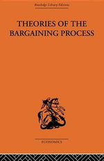 Theories of the Bargaining Process - Alan Coddington
