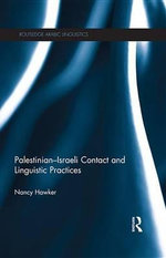 Palestinian-Israeli Contact and Linguistic Practices : Routledge Arabic Linguistics - Nancy Hawker