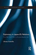 Diplomacy in Japan-Eu Relations : From the Cold War to the Post-Bipolar Era - Oliviero Frattolillo