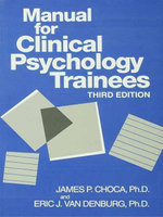 Manual For Clinical Psychology Trainees : Assessment, Evaluation And Treatment - James P. Choca