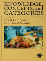 Knowledge Concepts and Categories - Koen Lamberts