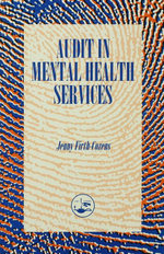 Audit In The Mental Health Service - Firth-Cozens Jenny