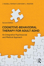Cognitive-Behavioral Therapy for Adult ADHD : An Integrative Psychosocial and Medical Approach - J. Russell Ramsay