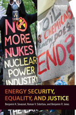Energy Security, Equality and Justice - Benjamin K. Sovacool