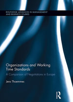 Organizations and Working Time Standards : A Comparison of Negotiations in Europe: A Comparison of Negotiations in Europe - Jens Thoemmes