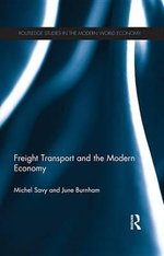 Freight Transport and the Modern Economy - Michel Savy