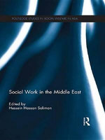 Social Work in the Middle East : Routledge Studies in Social Welfare in Asia