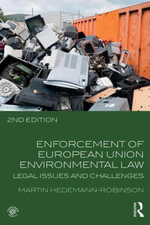 Enforcement of European Union Environmental Law : Legal Issues and Challenges - Martin Hedemann-Robinson