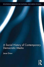 A Social History of Contemporary Democratic Media - Jesse Drew