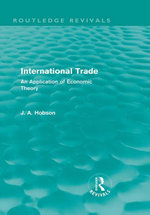 International Trade (Routledge Revivals) : An Application of Economic Theory - J. A. Hobson