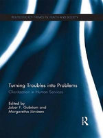 Turning Troubles Into Problems : Clientization in Human Services