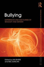 Bullying : Experiences and Discourses of Sexuality and Gender