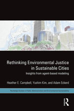 Rethinking Environmental Justice in Sustainable Cities : Insights from Agent-Based Modeling - Heather E. Campbell