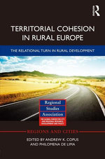 Territorial Cohesion in Rural Europe : The Relational Turn in Rural Development