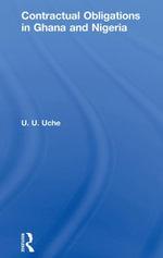 Contractual Obligations in Ghana and Nigeria - U. U. Uche
