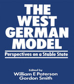 The West German Model : Perspectives on a Stable State - William E Paterson
