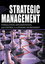 Strategic Management : Formulation, Implementation, and Control in a Dynamic Environment - Abbass Alkhafaji