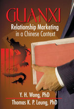 Guanxi : Relationship Marketing in a Chinese Context - Erdener Kaynak