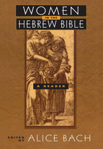 Women in the Hebrew Bible : A Reader: A Reader