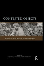 Contested Objects : Material Memories of the Great War
