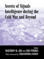 Secrets of Signals Intelligence During the Cold War : From Cold War to Globalization